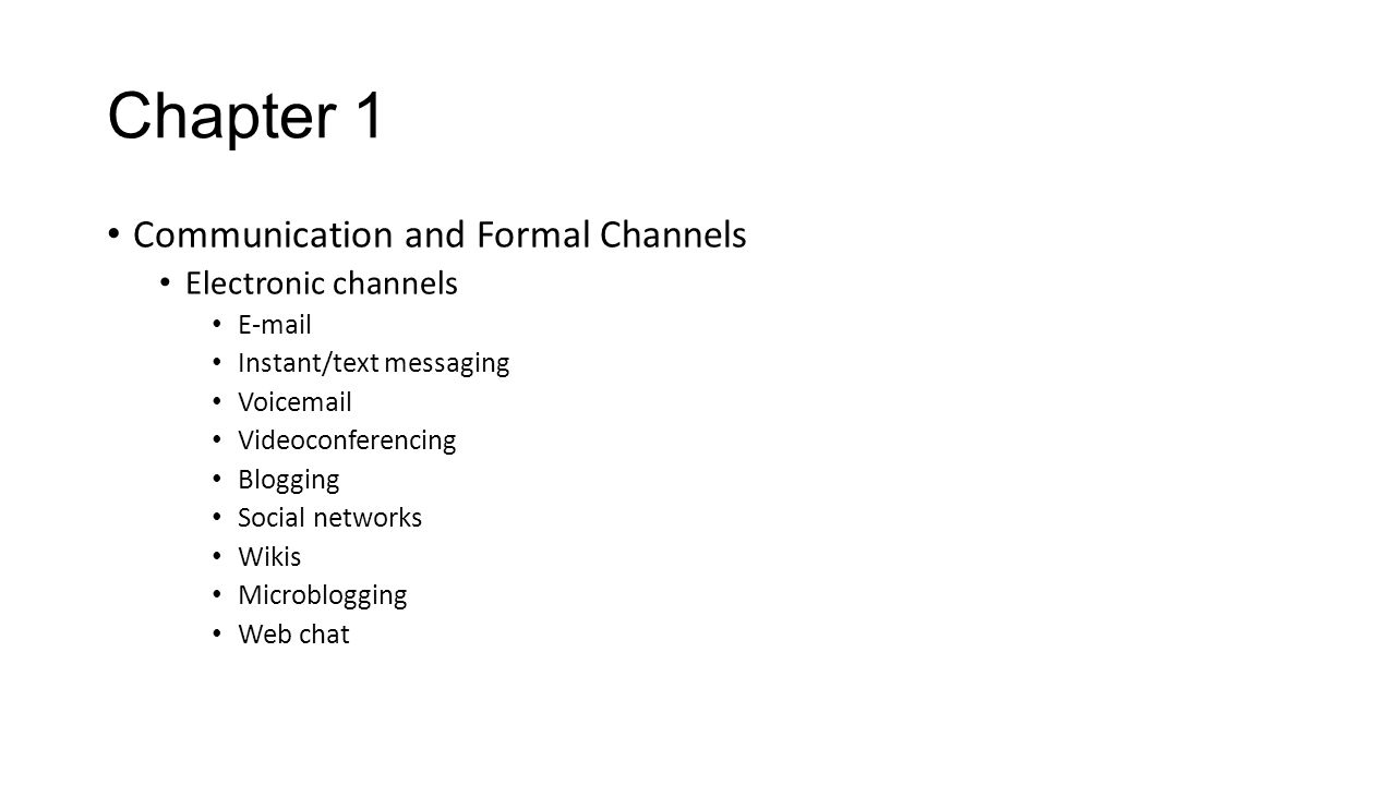 Chapter 1 Communication and Formal Channels Electronic channels E-mail