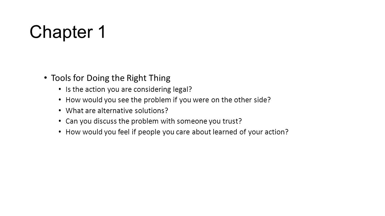 Chapter 1 Tools for Doing the Right Thing