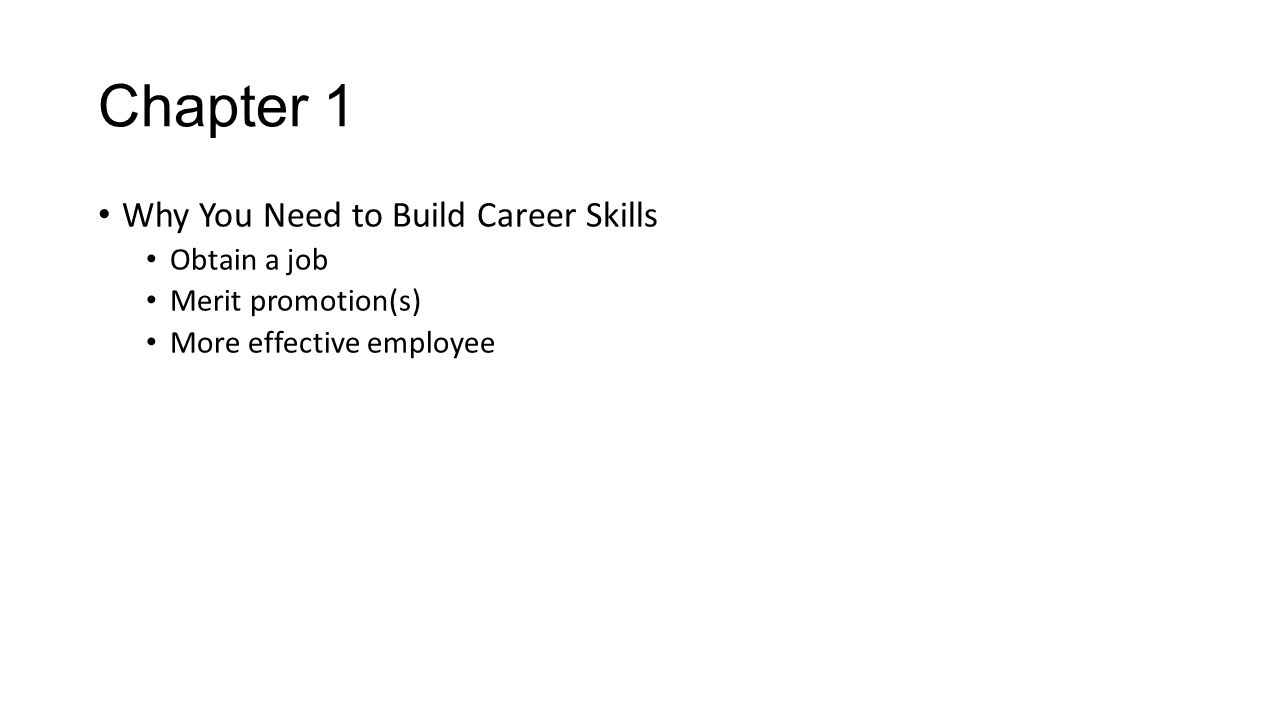 Chapter 1 Why You Need to Build Career Skills Obtain a job