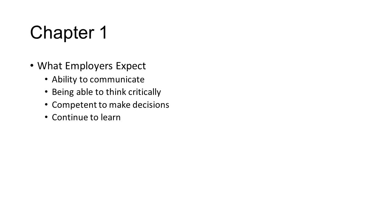 Chapter 1 What Employers Expect Ability to communicate