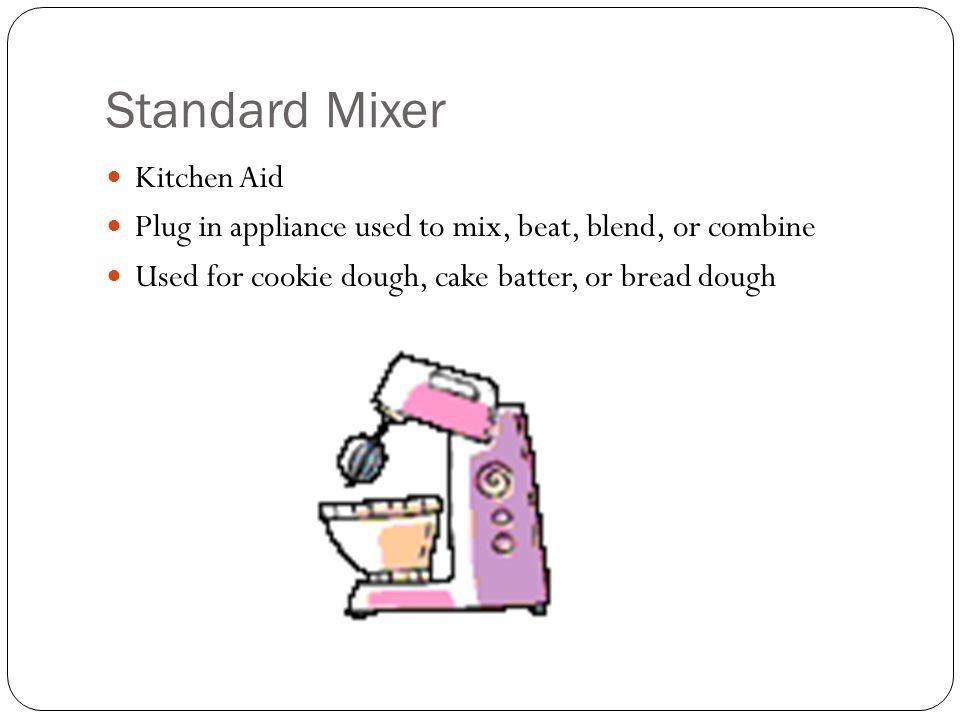 Standard Mixer Kitchen Aid