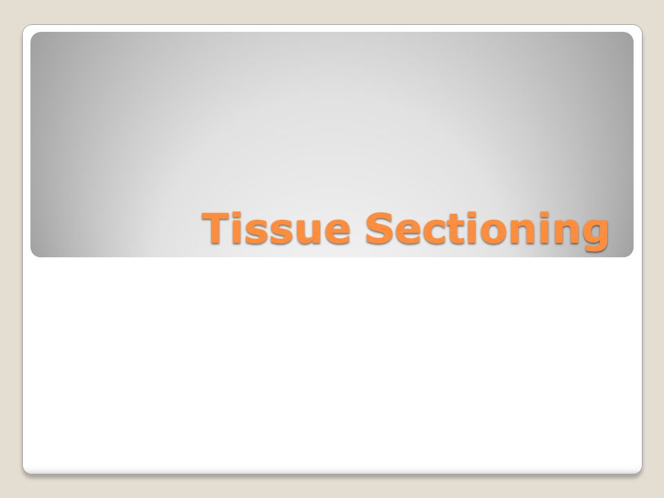 Tissue Sectioning