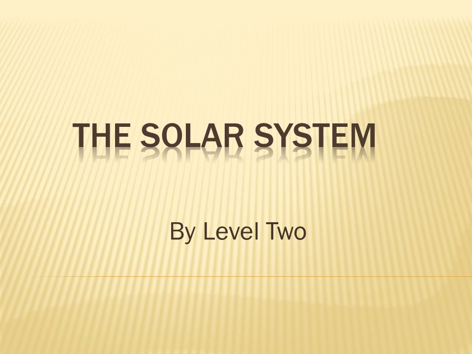 The Solar System By Level Two
