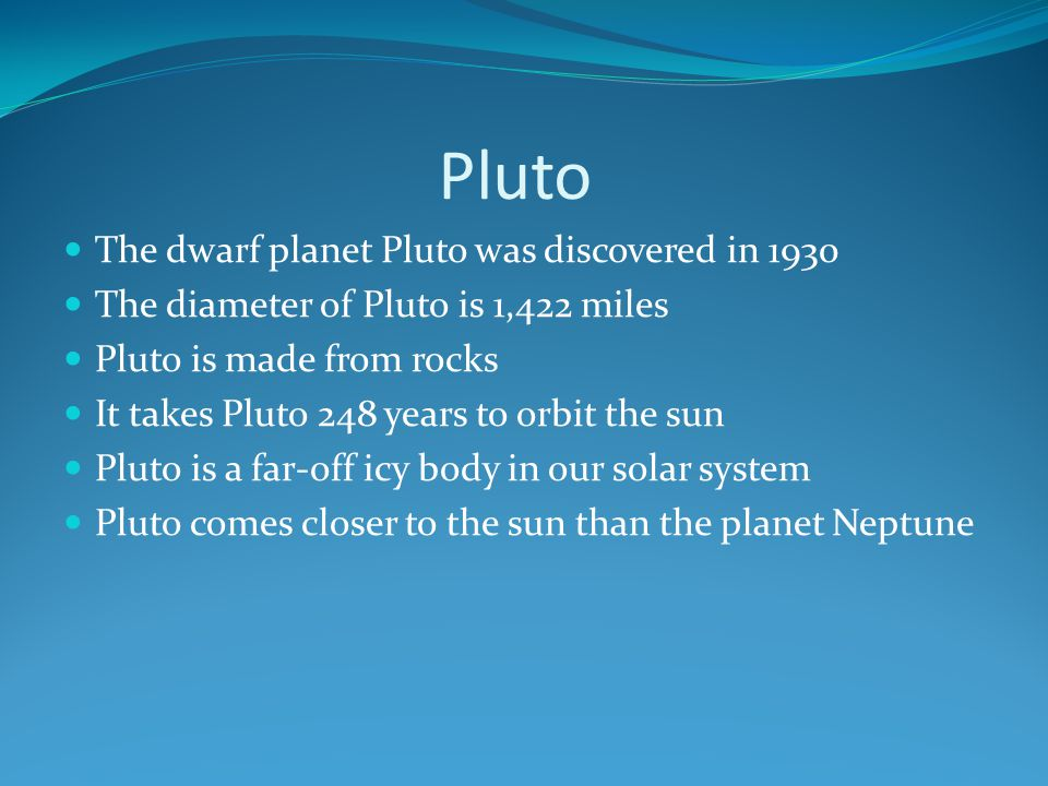 Pluto The dwarf planet Pluto was discovered in 1930