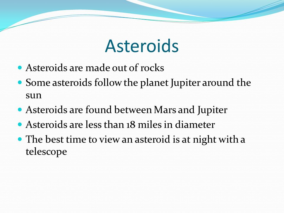 Asteroids Asteroids are made out of rocks