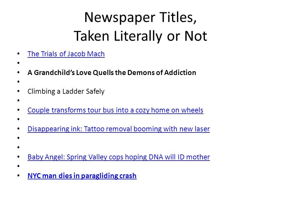 Newspaper Titles, Taken Literally or Not