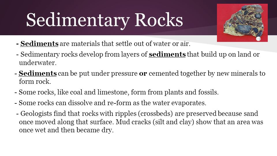 Sedimentary Rocks - Sediments are materials that settle out of water or air.