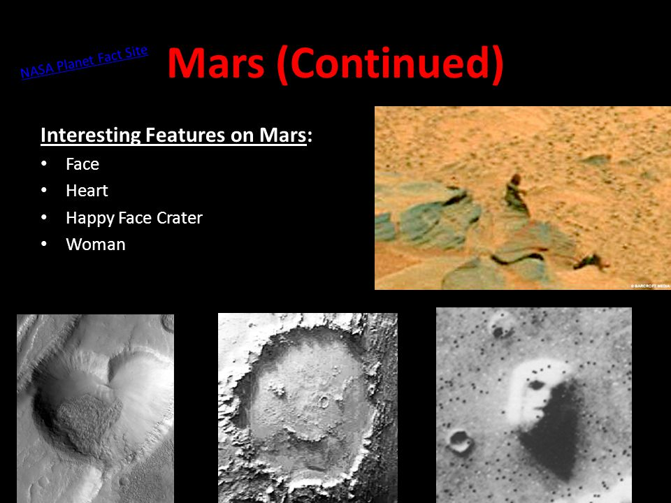 Mars (Continued) Interesting Features on Mars: Face Heart