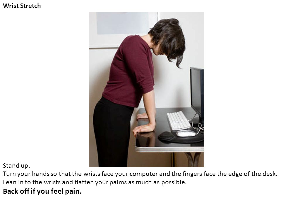 Back off if you feel pain.