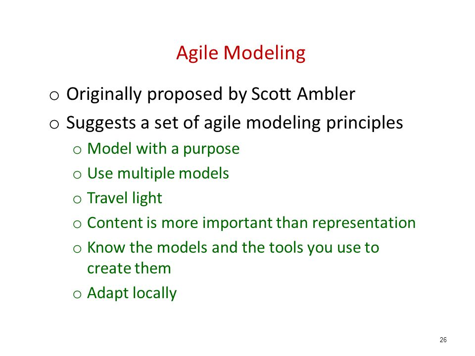 Agile Modeling Originally proposed by Scott Ambler