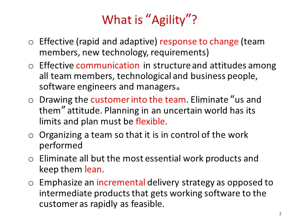 What is Agility Effective (rapid and adaptive) response to change (team members, new technology, requirements)