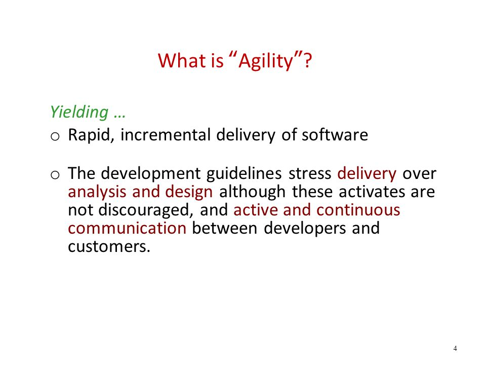 What is Agility Yielding … Rapid, incremental delivery of software