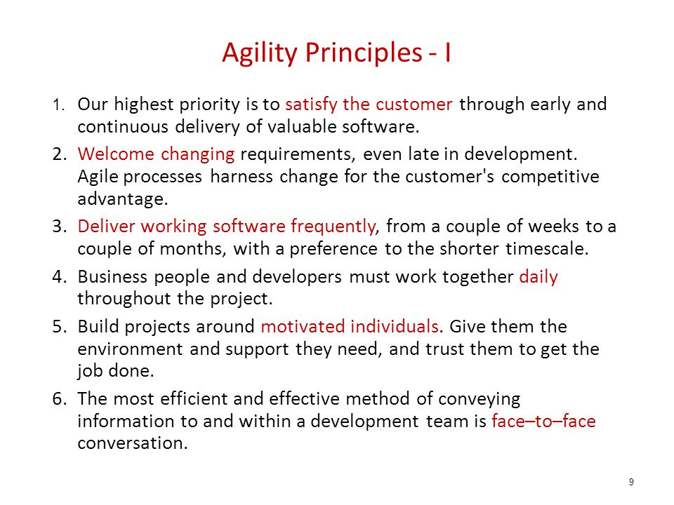 Agility Principles - I 1. Our highest priority is to satisfy the customer through early and continuous delivery of valuable software.