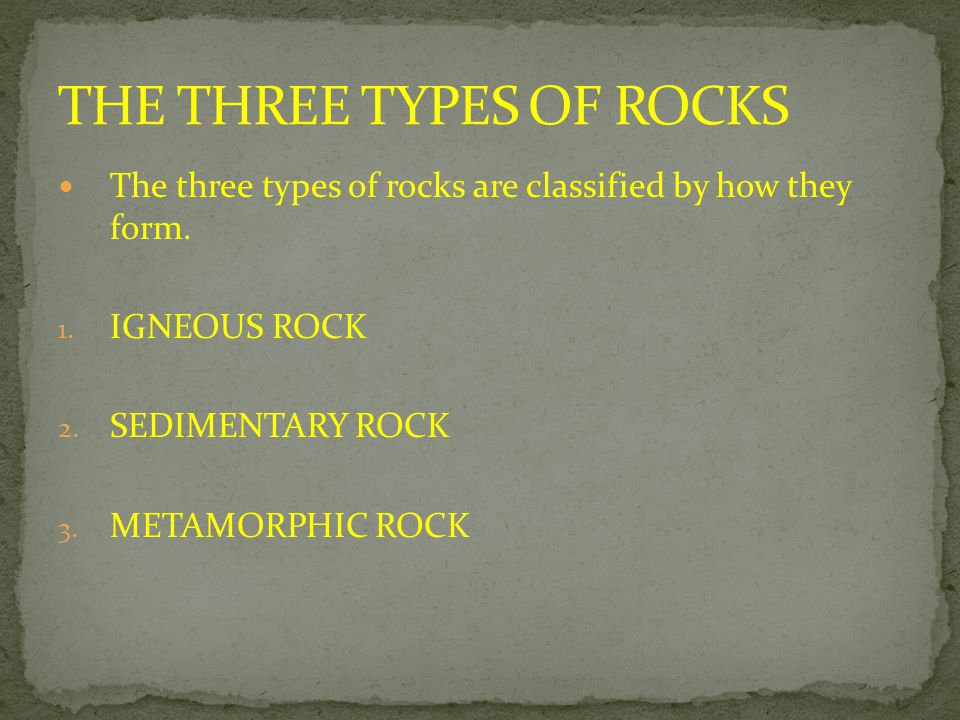 THE THREE TYPES OF ROCKS