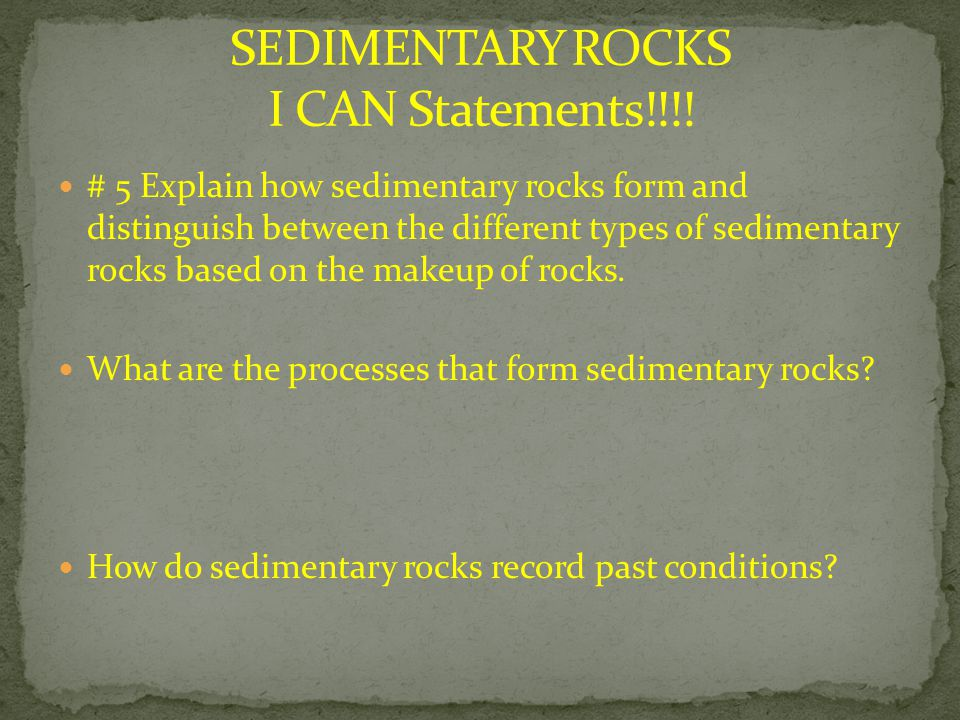 SEDIMENTARY ROCKS I CAN Statements!!!!