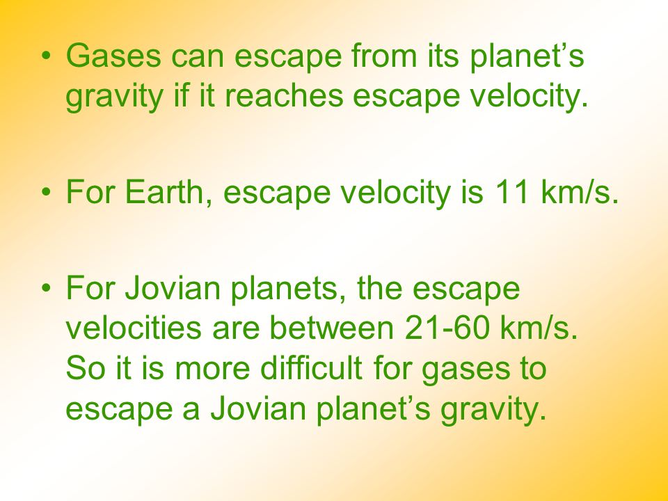 Gases can escape from its planet's gravity if it reaches escape velocity.