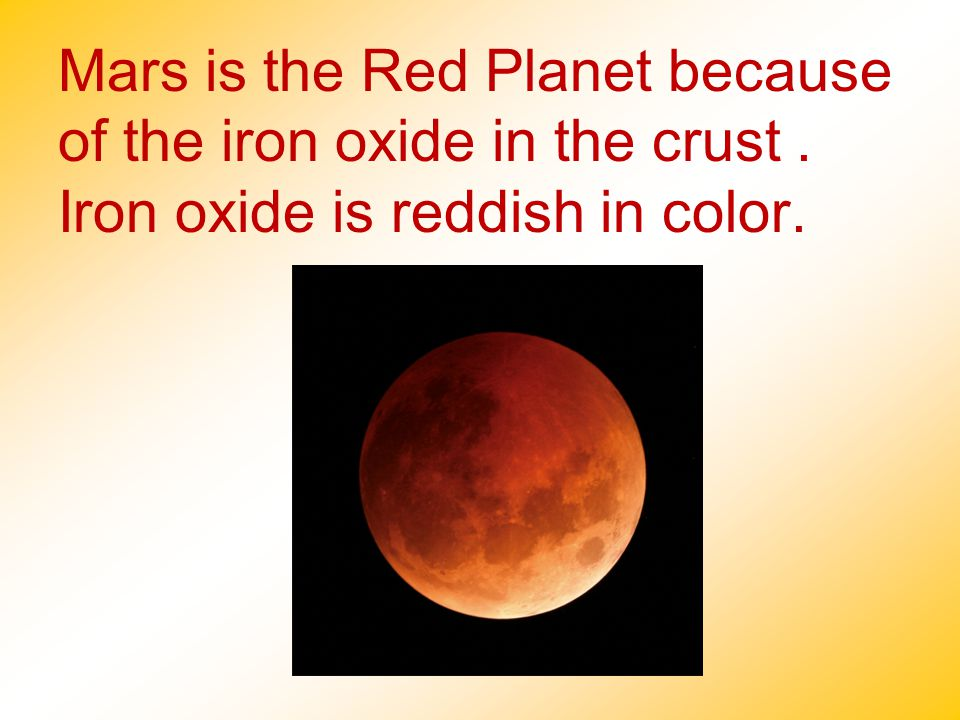 Mars is the Red Planet because of the iron oxide in the crust