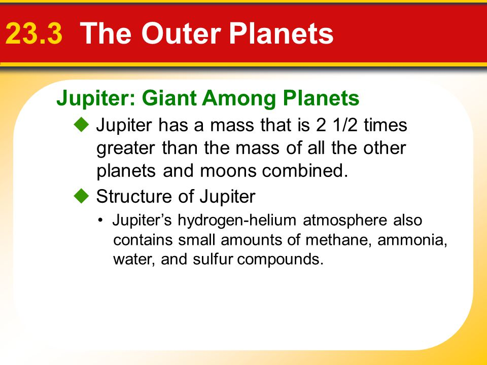 23.3 The Outer Planets Jupiter: Giant Among Planets