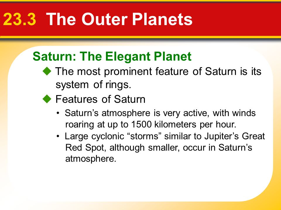 23.3 The Outer Planets Saturn: The Elegant Planet