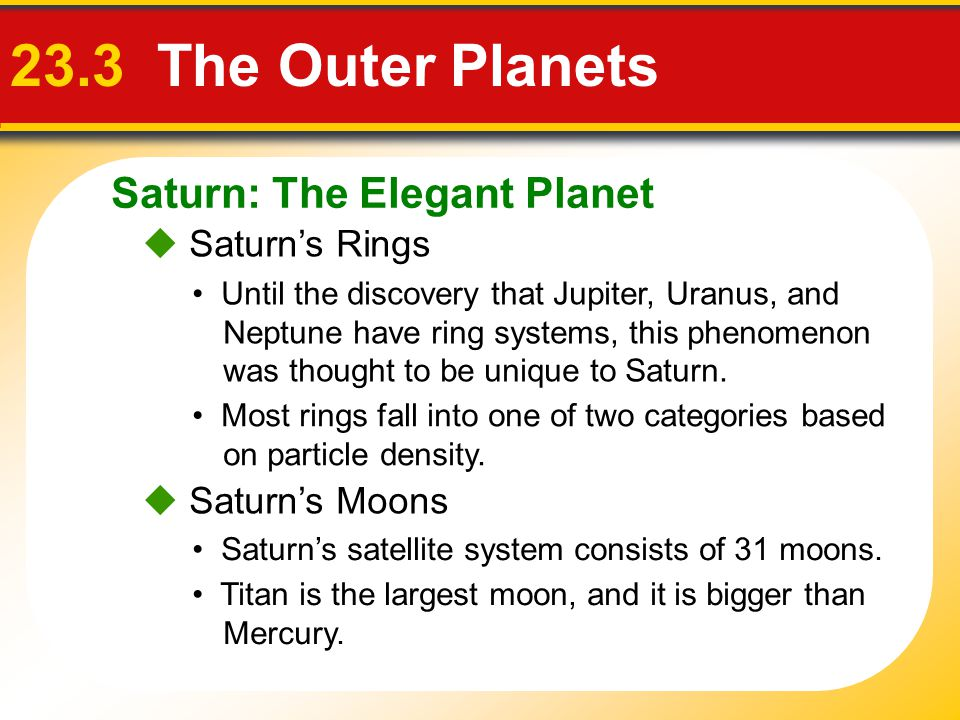 23.3 The Outer Planets Saturn: The Elegant Planet  Saturn's Rings