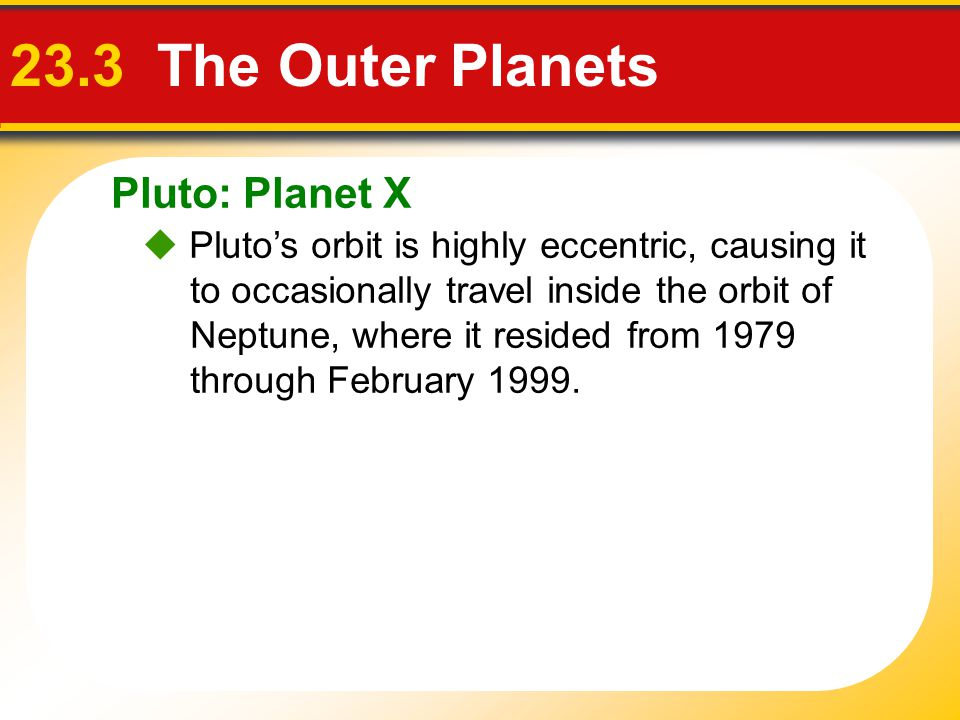 23.3 The Outer Planets Pluto: Planet X