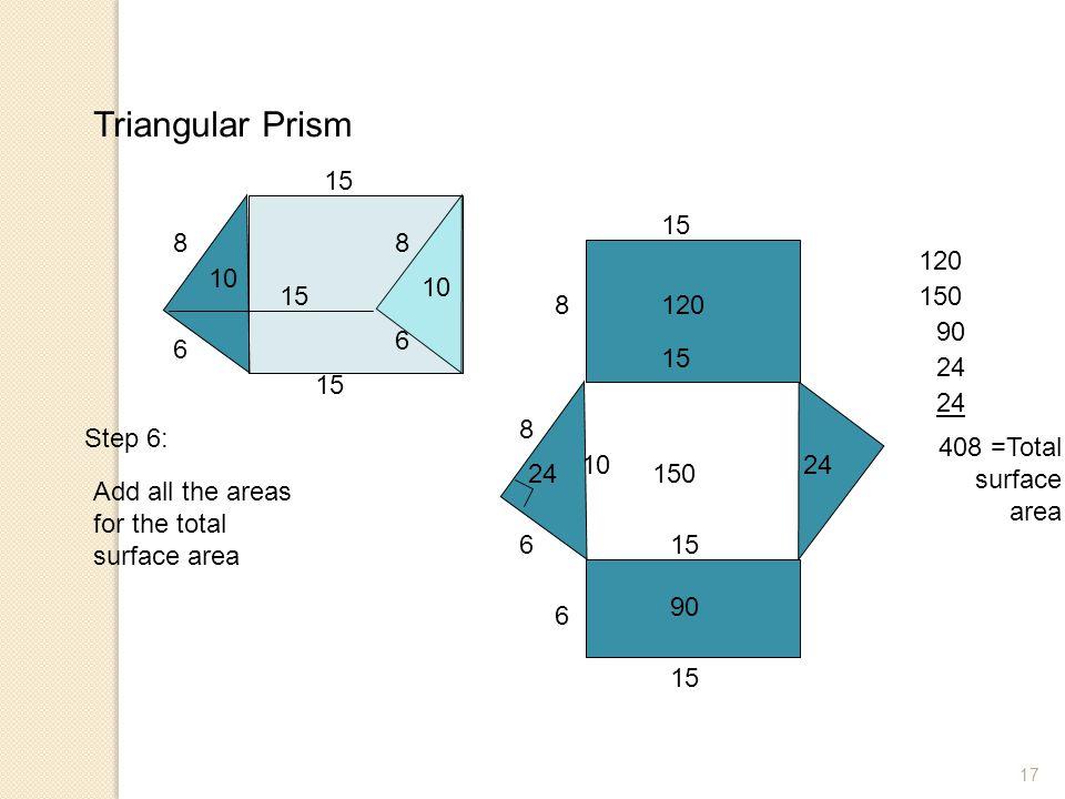 Triangular Prism 15. 15. 8. 8. 120. 10. 10. 15. 150. 8. 120. 90. 6. 6. 15. 24. 15. 24.