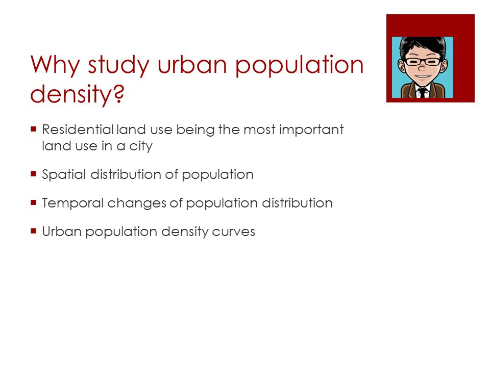 Why study urban population density