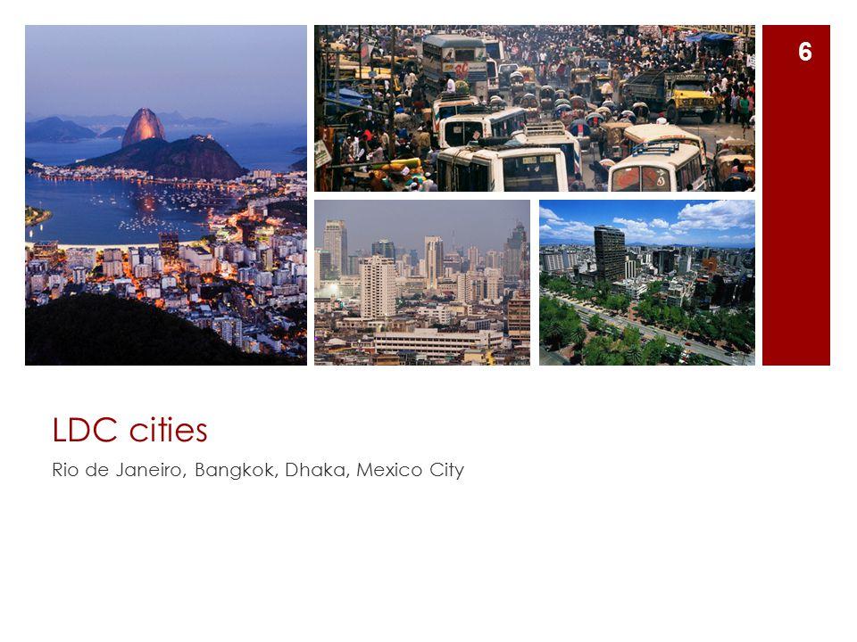 LDC cities Rio de Janeiro, Bangkok, Dhaka, Mexico City