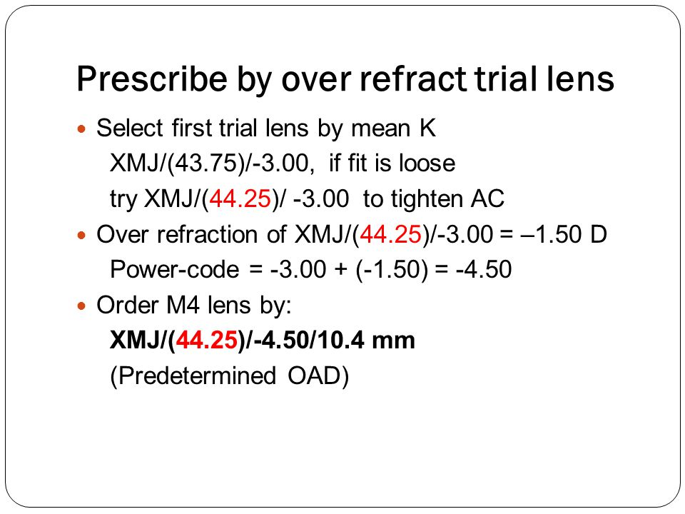 Prescribe by over refract trial lens