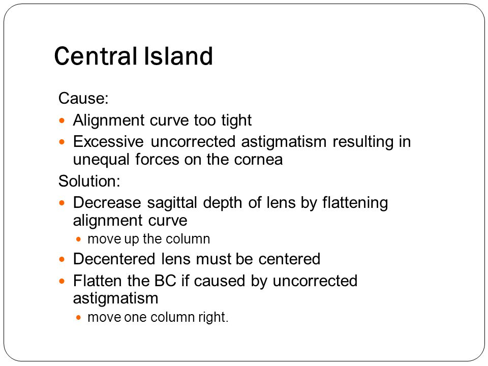 Central Island Cause: Alignment curve too tight