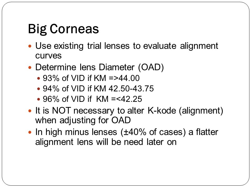 Big Corneas Use existing trial lenses to evaluate alignment curves
