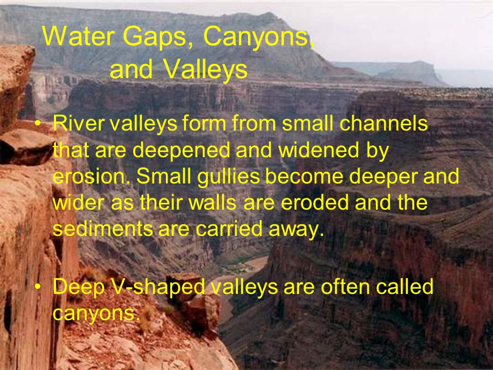 Water Gaps, Canyons, and Valleys