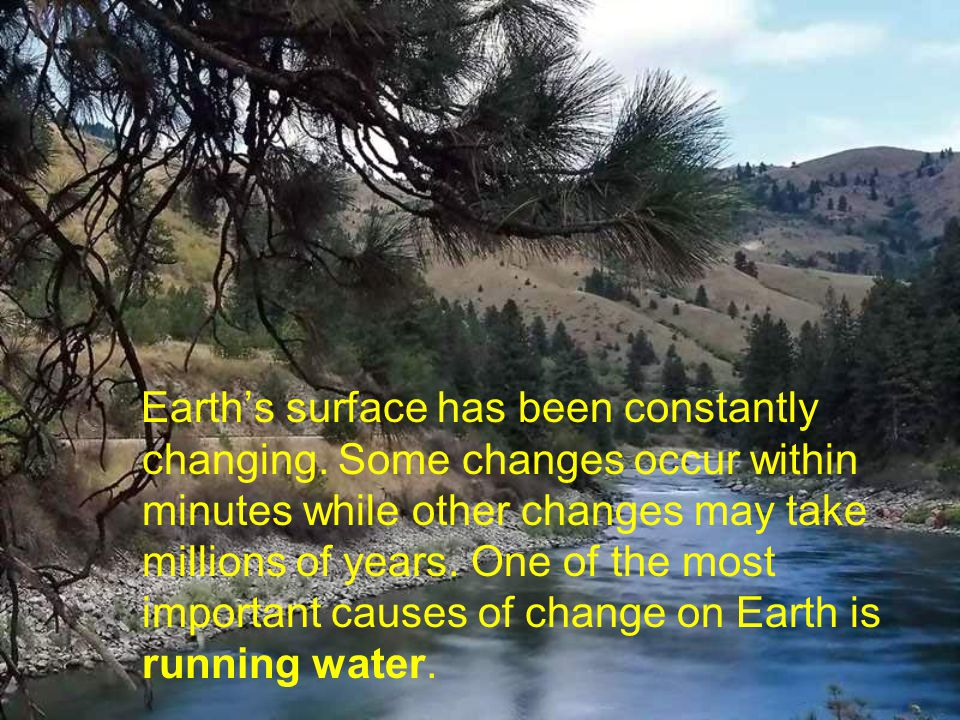 Earth's surface has been constantly changing
