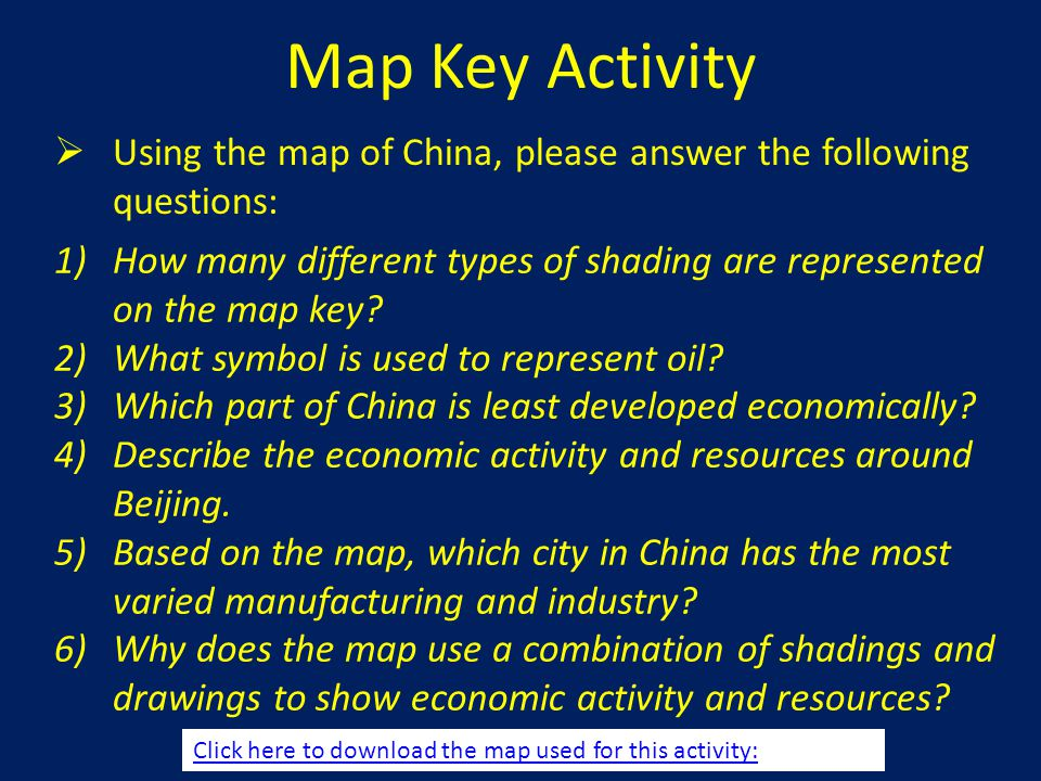 Map Key Activity Using the map of China, please answer the following questions: How many different types of shading are represented on the map key