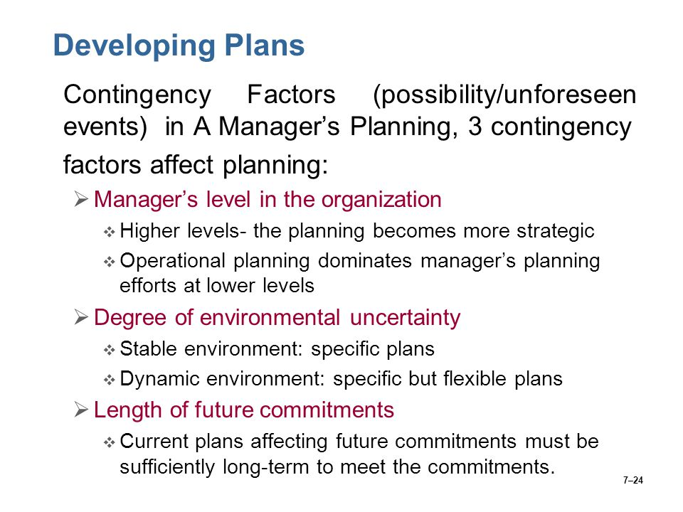 Developing Plans Contingency Factors (possibility/unforeseen events) in A Manager's Planning, 3 contingency.