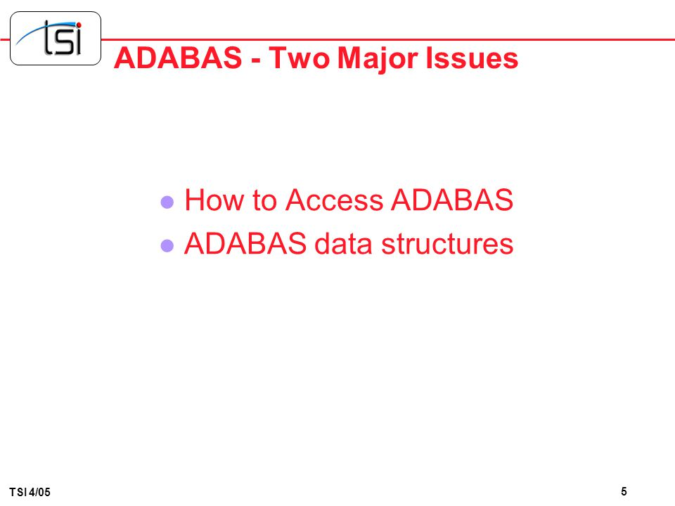 ADABAS - Two Major Issues