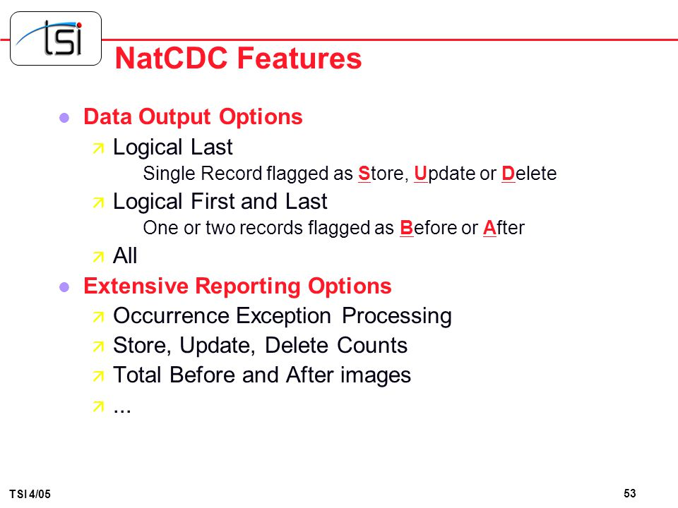NatCDC Features Data Output Options Logical Last