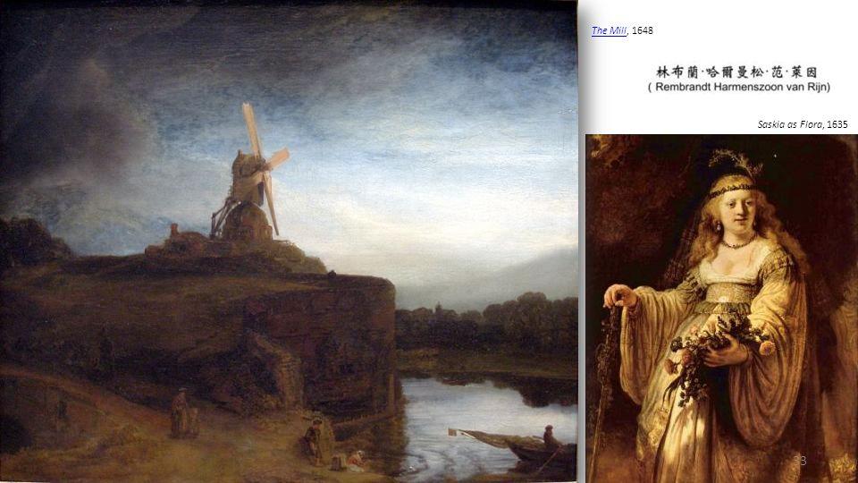 The Mill, 1648 Saskia as Flora, 1635