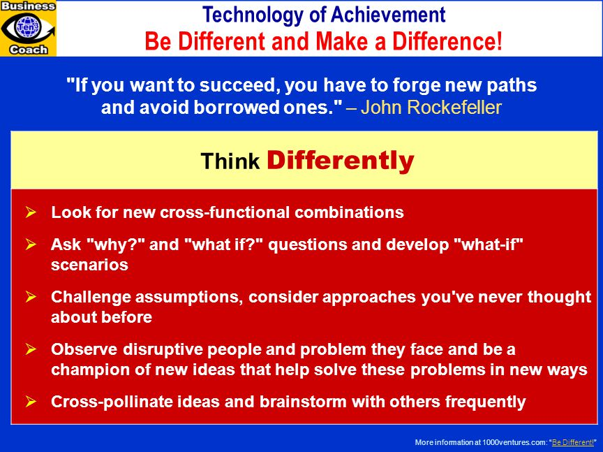 Technology of Achievement Be Different and Make a Difference!
