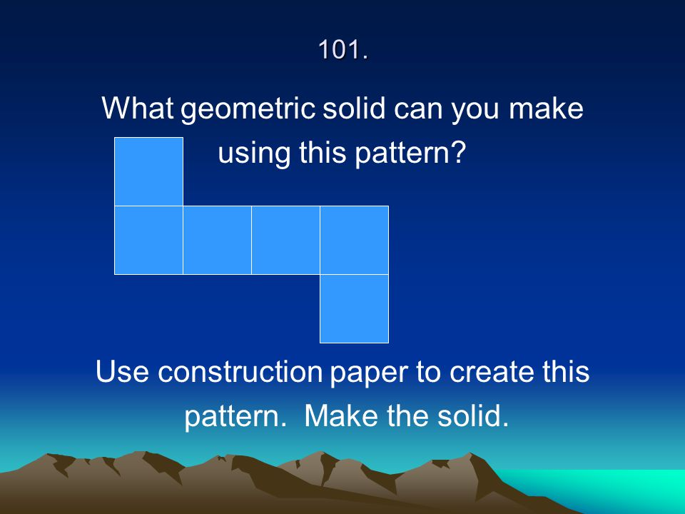 What geometric solid can you make using this pattern