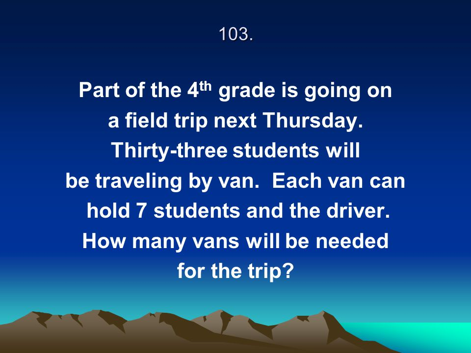 Part of the 4th grade is going on a field trip next Thursday.