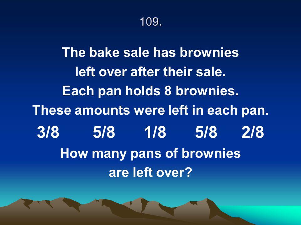 3/8 5/8 1/8 5/8 2/8 The bake sale has brownies