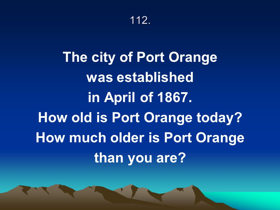 How old is Port Orange today How much older is Port Orange
