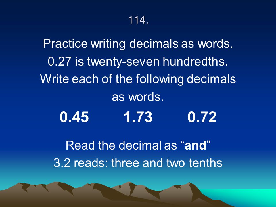 0.45 1.73 0.72 Practice writing decimals as words.