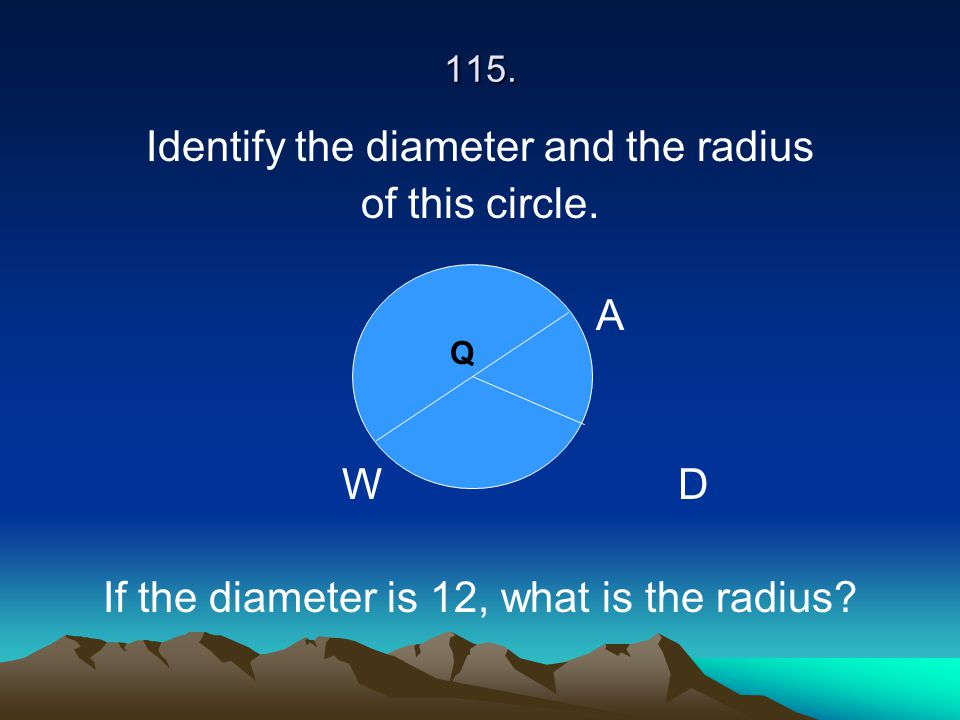 Identify the diameter and the radius of this circle. A