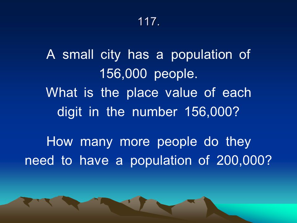 A small city has a population of 156,000 people.