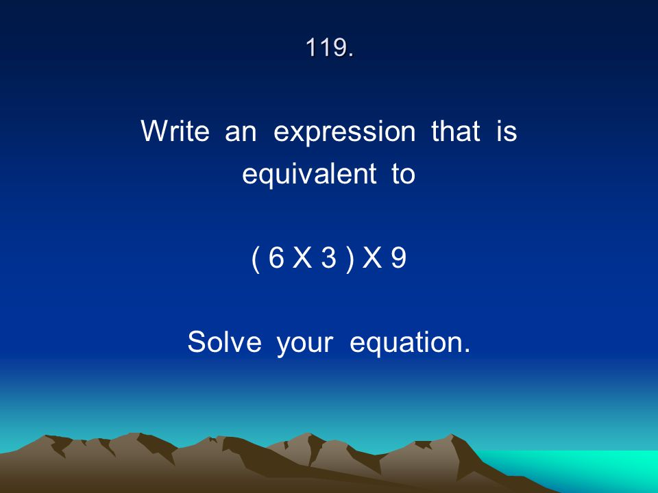 Write an expression that is