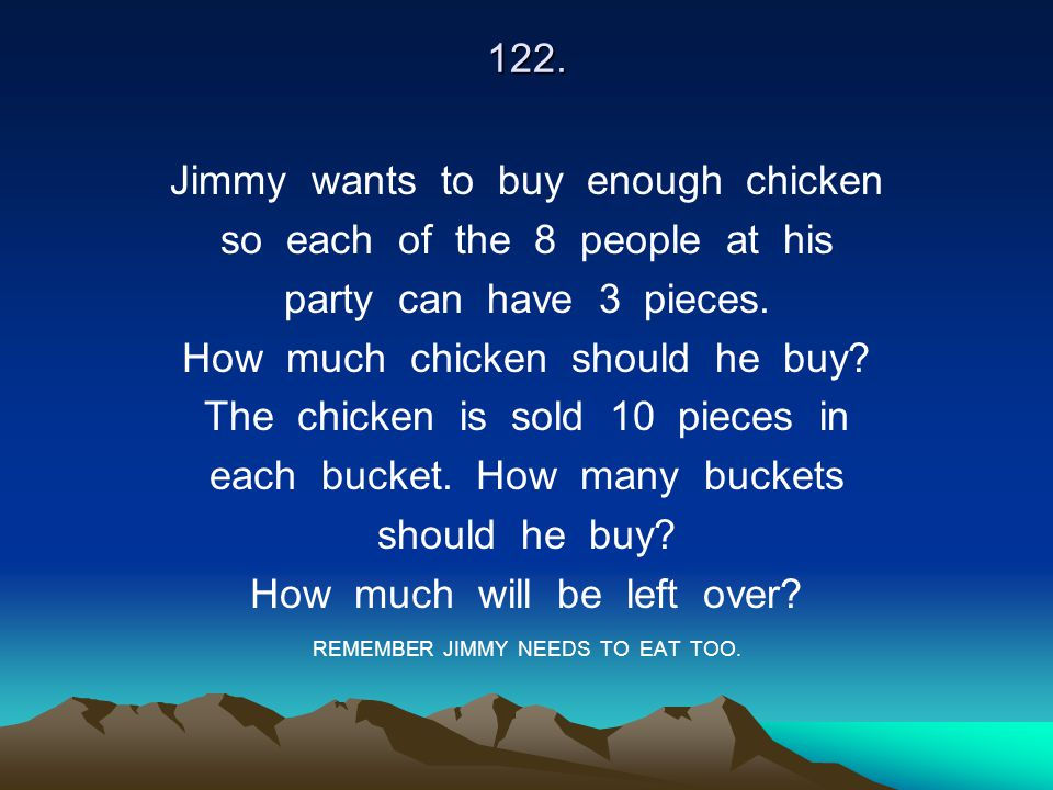 Jimmy wants to buy enough chicken so each of the 8 people at his