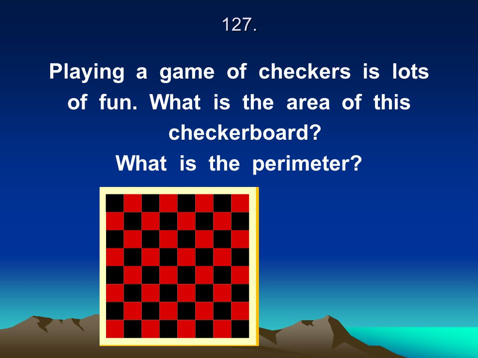 Playing a game of checkers is lots of fun. What is the area of this