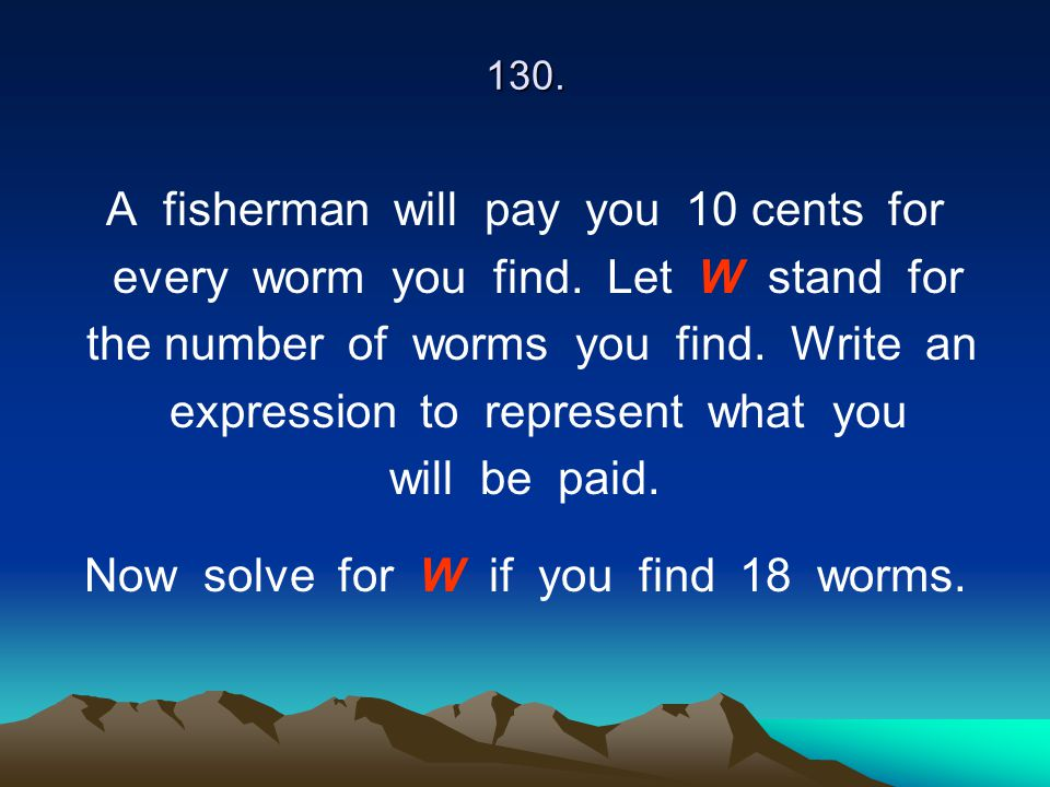 A fisherman will pay you 10 cents for